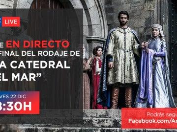 Facebook Live final de rodaje 'La Catedral del Mar'