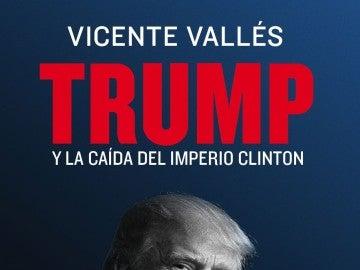 'Trump, y la victoria del imperio Clinton'