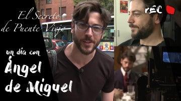 Un día con - Acompañamos a Ángel de Miguel en la grabación de 'El secreto de Puente Viejo'