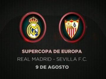 La Supercopa de Europa entre Real Madrid y Sevilla, el 9 de agosto en Antena 3