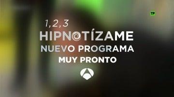 Muy pronto, nuevo programa de '1, 2, 3, Hipnotízame', en Antena 3