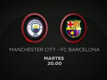 El Manchester City - Barcelona se juega el martes 1 en directo en Antena 3 y Atresplayer