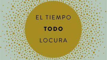 'El tiempo. Todo. Locura', de Mónica Carrillo