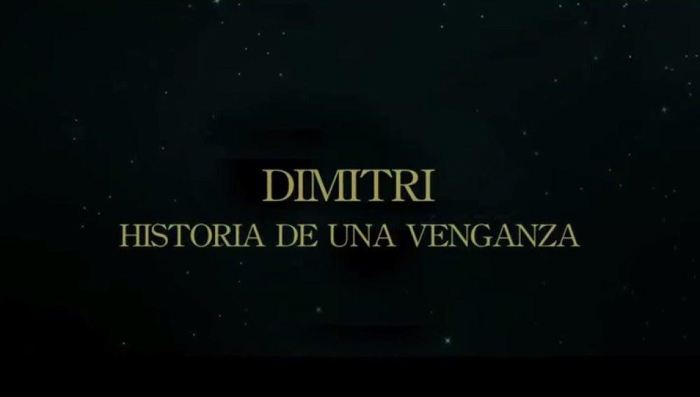 Dimitri, historia de una venganza
