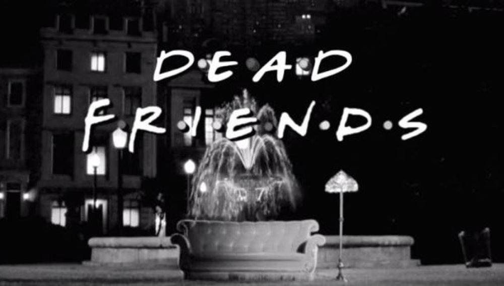 'Dead Friends'