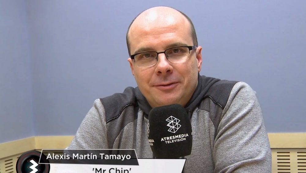 Alexis Martín Tamayo, 'Mr Chip'