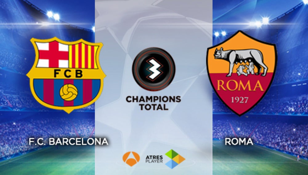 Champions Total Barcelona.-Roma