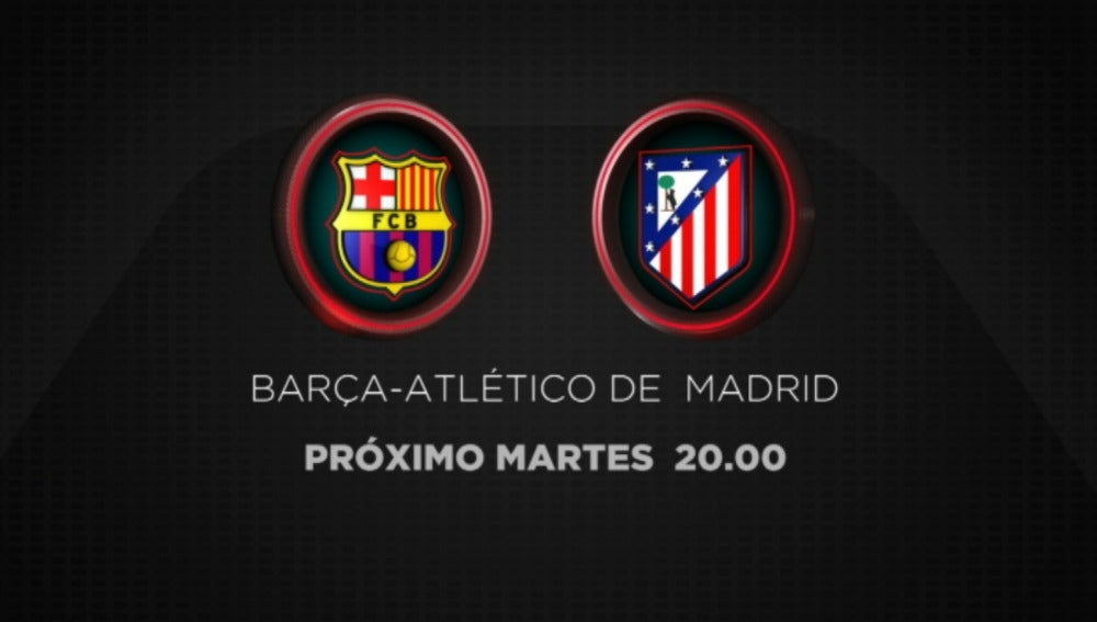 Barcelona - Atlético de Madrid, el martes 5 en Champions Total