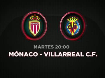 El Mónaco - Villarreal de la Champions League se juega en Atresmedia
