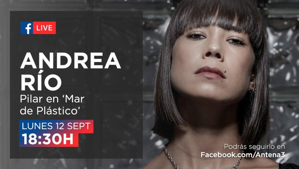 El lunes, Andrea del Río estará en directo en el Facebook de Antena 3 para responder a las preguntas de los fans