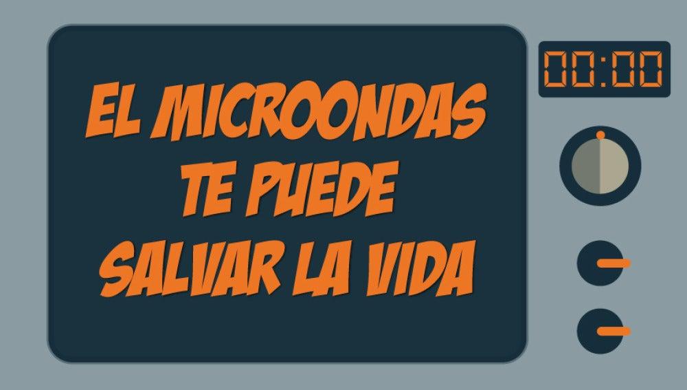 el microondas te puede salvar la vida
