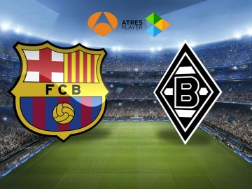 FC Barcelona vs. Borussia Monchengladbach en Antena 3 y Atresplayer