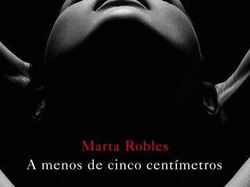 'A menos de cinco centímetros', de Marta Robles
