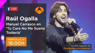 Raúl Ogalla viene a divertirse en directo en 'Facebook Live' con todos los seguidores de 'Tu cara no me suena todavía'