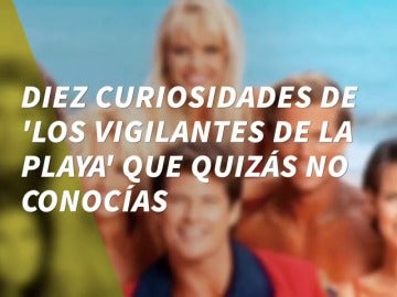 Frame 5.860172 de: Descubre diez curiosidades de 'Los vigilantes de la playa'