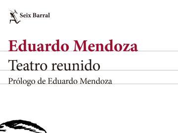 Eduardo Medonza, galardonado con el Premio Cervantes, publica una recopilación de sus obras teatrales