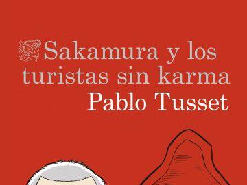 La última novela de Pablo Tusset, 'Sakamura y los turistas sin karma