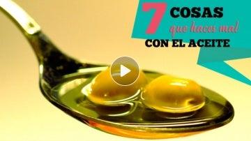 7 cosas que haces mal con el aceite