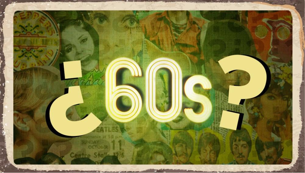 ¿Lo sabes todo sobre los años 60? ¡Descúbrelo en este test!