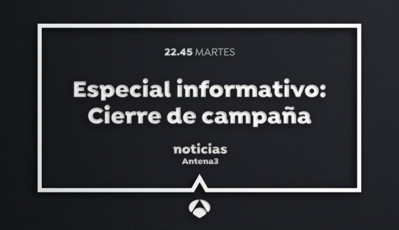 Este martes especial informativo 'Cierre de campaña' a partir de las 22:45 horas