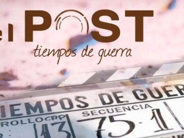 'El Post' se despide por todo lo alto con el reconocimiento del equipo de 'Tiempos de guerra'