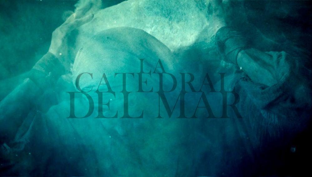 Descubre la cabecera de 'La Catedral del Mar' en exclusiva
