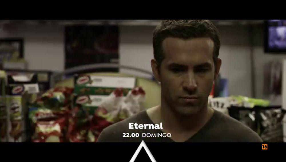 Ryan Reynolds protagoniza 'Eternal' en El Peliculón
