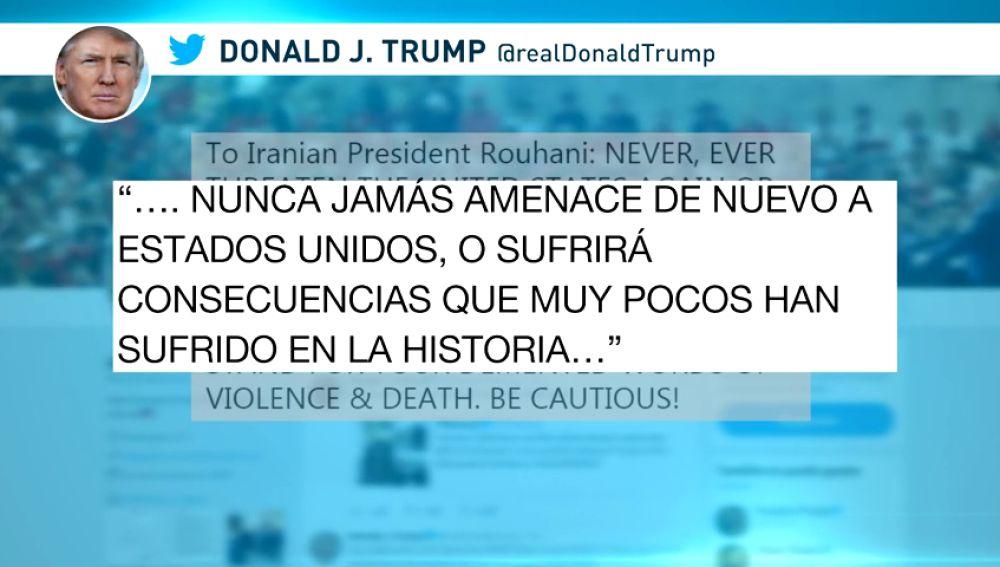 """Trump, al presidente de Irán: """"Nunca jamás amenaces de nuevo a Estados Unidos o sufrirás las consecuencias"""""""