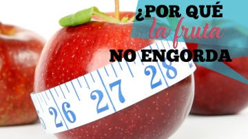 Porque la fruta no engorda