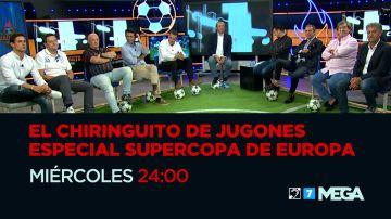 'Especial Supercopa de Europa' en 'El Chiringuito de Jugones', el miércoles a las 12 de la noche, en Mega