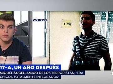 Miguel Ángel, amigo de los terroristas antes del 17-A