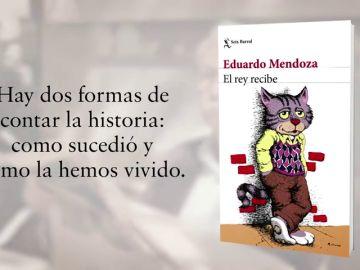 Eduardo Mendoza comienza una trilogía sobre sus vivencias en 'El rey recibe'