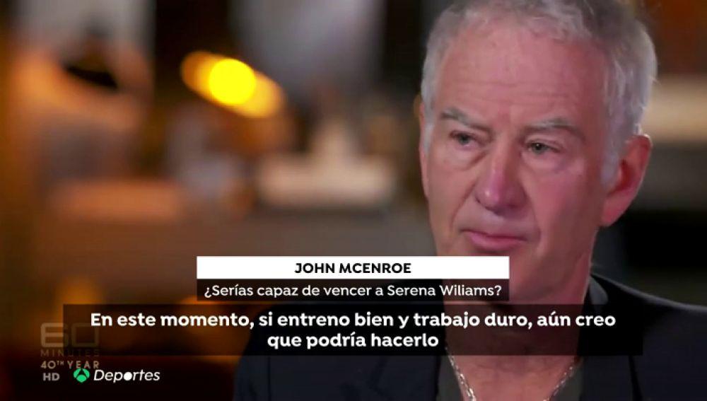 """John McEnroe, a sus casi 60 años: """"Todavía puedo ganar a Serena Williams"""""""