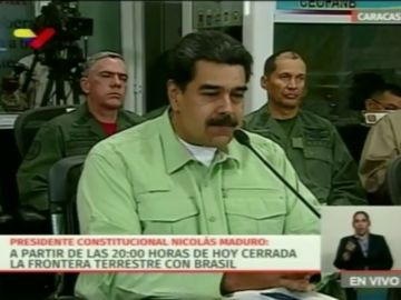Maduro cierra la frontera con Brasil y sopesa hacer lo mismo con Colombia