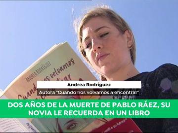 """Andrea Rodríguez, novia de Pablo Ráez: """"El final del libro es honrar la memoria de Pablo"""""""
