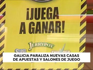 Galicia paraliza la nueva creación de salones de juego y casas de apuestas
