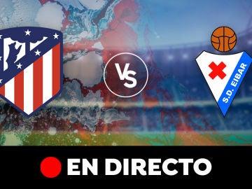 Atlético - Eibar: directo