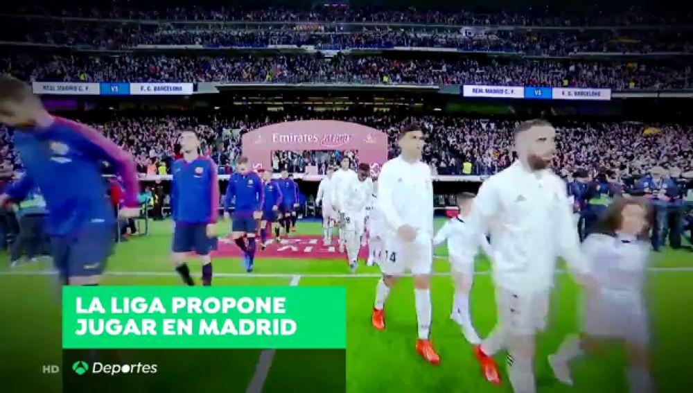 Tsunami sobre 'El Clásico', LaLiga propone jugar en Madrid