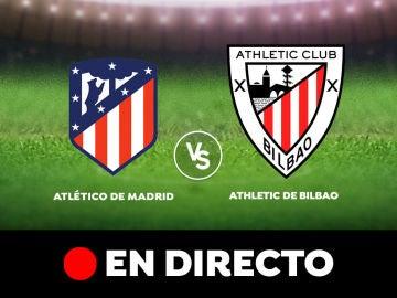Atlético de Madrid - Athletic Club, en directo