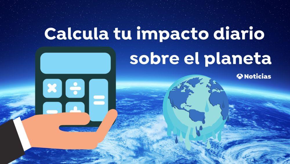 Calculadora de tu impacto sobre el planeta