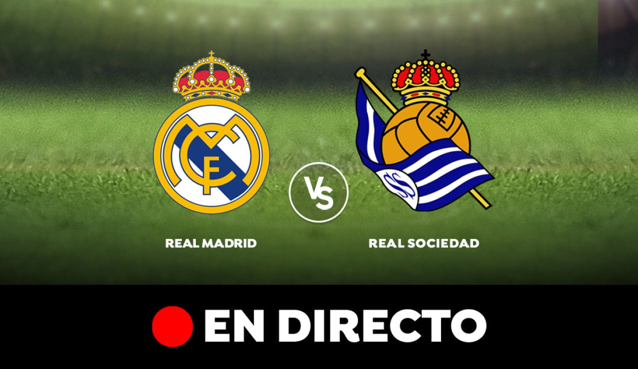 Real Madrid- Real Sociedad