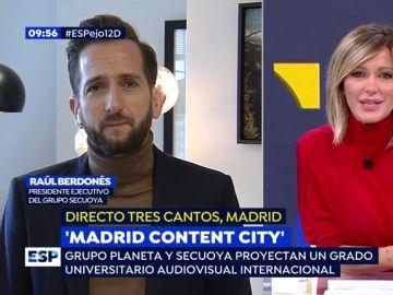 "Raúl Berdonés, presidente Ejecutivo del grupo Sequoya: ""'Madrid Content City' será la mayor urbe audiovisual europea"""