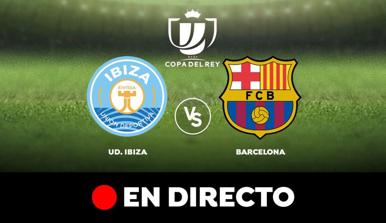 Ibiza - Barcelona: Resultado y goles del partido de hoy de la Copa del Rey 2020, en directo
