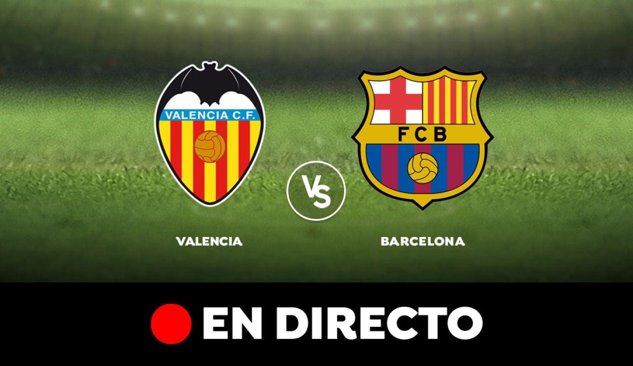 Valencia - Barcelona: Liga Santander, en directo