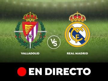 Valladolid - Real Madrid: Liga Santander, en directo