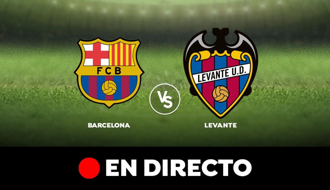Barcelona - Levante: Liga Santander, en directo