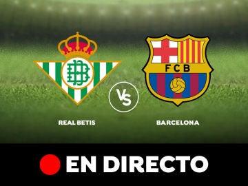 Real Betis - Barcelona: Liga Santander, en directo
