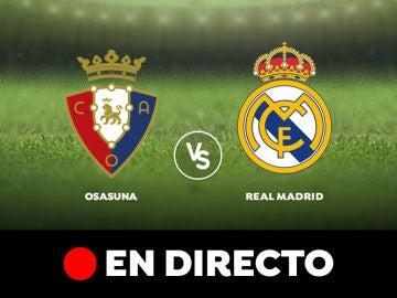 Osasuna - Real Madrid: Liga Santander, en directo