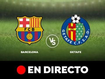 Barcelona - Getafe: Liga Santander, en directo