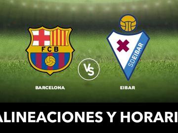 Barcelona - Eibar: Alineaciones y dónde ver el partido de Liga Santander en directo